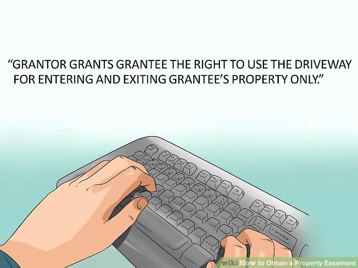 Driveway Easement Agreement Beautiful How to Obtain A Property Easement with Wikihow