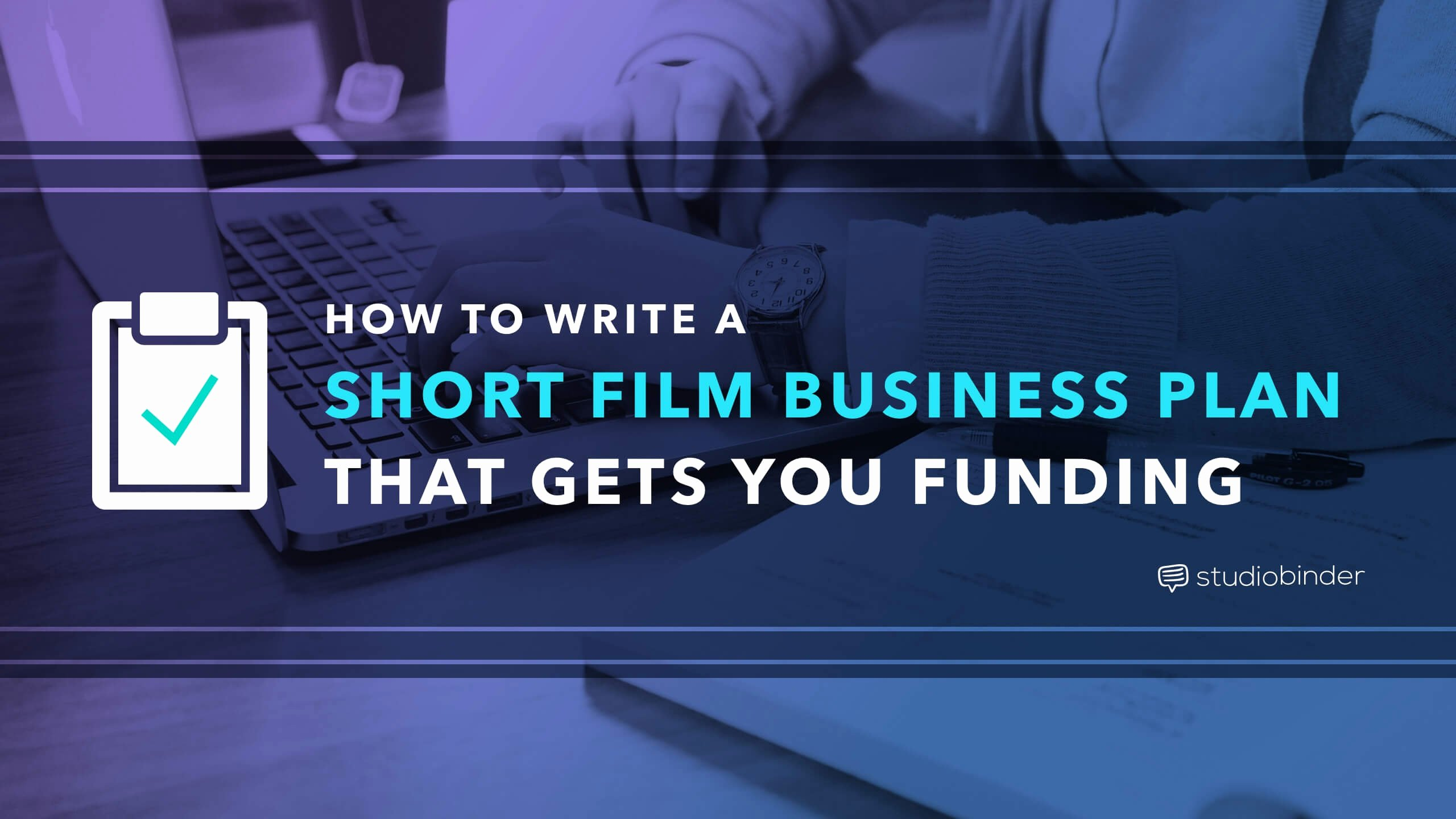 Film Business Plan Template Lovely How to Write A 4 Part Business Plan that Gets You Funding