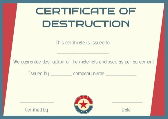 Free Certificate Of Destruction Template Beautiful 8 Free Customizable Certificate Of Destruction Templates