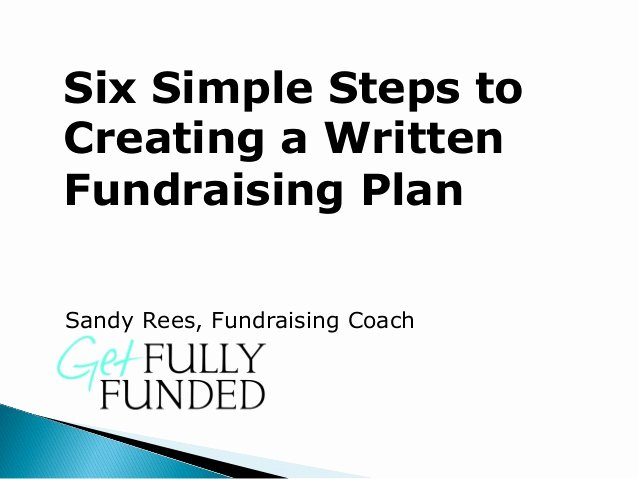 Fundraising Campaign Plan Template Inspirational 6 Simple Steps to Creating A Written Fundraising Plan