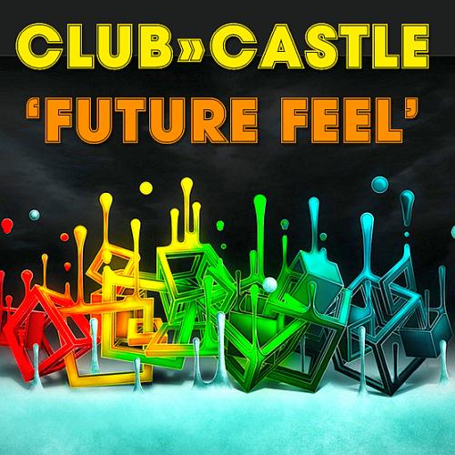 Future How It Feel Download Beautiful Download Club Castle Future Feel 2018