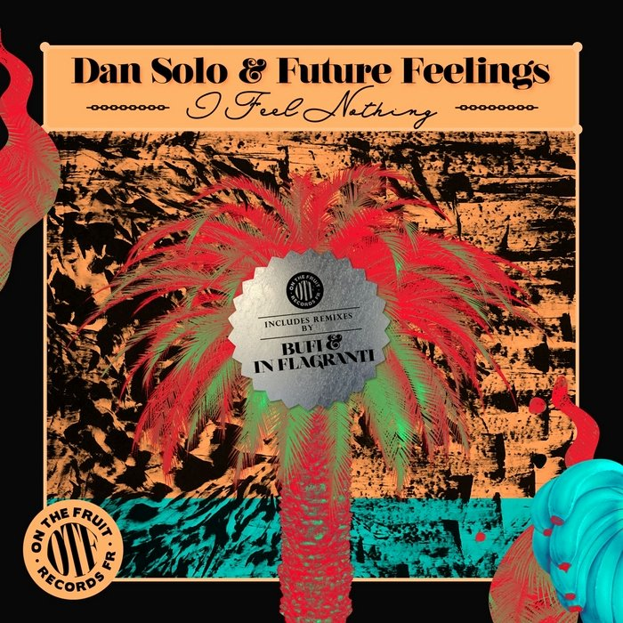 How It Feel Future Download Lovely I Feel Nothing Remixes by Dan solo Future Feelings On