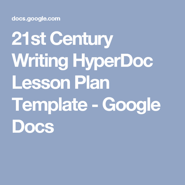 Lesson Plan Template Google Docs New 21st Century Writing Hyperdoc Lesson Plan Template