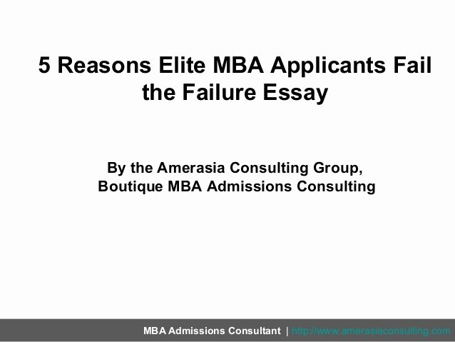Mba Recommendation Letter Tips Fresh 5 Reasons Elite Mba Applicants Fail the Failure Essay