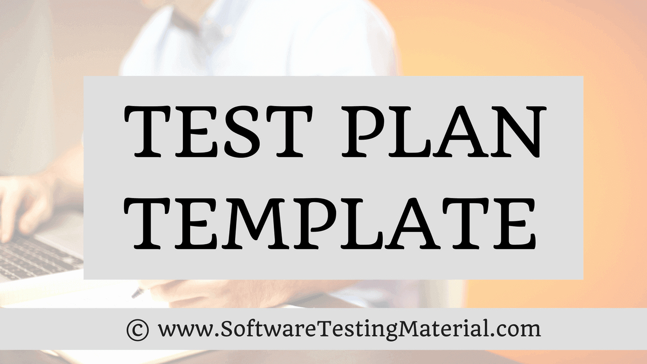 Software Test Plan Template Unique Test Plan Template with Detailed Explanation